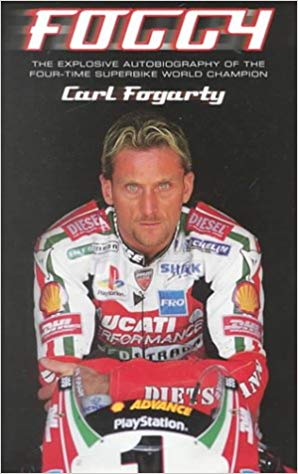 carl fogarty book - The 10 Best Motorcycling Autobiographies