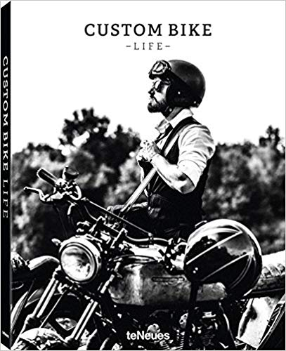 custom bike life motorcycle book - The 10 Best Motorcycle Coffee Table Books