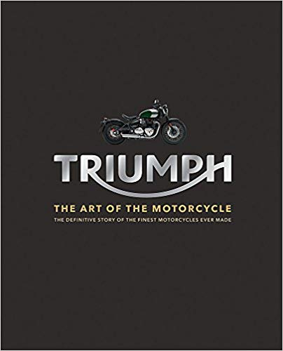 triumph art of the motorcycle book - The 10 Best Motorcycle Coffee Table Books